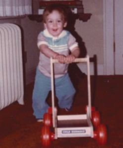"Son with wagon as ""crutch"" before he could walk"